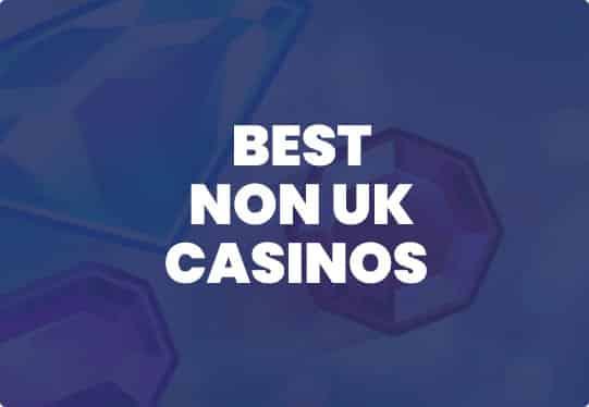 Best non UK casinos