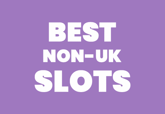 Non UK Slots Not On Gamstop